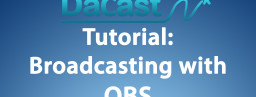 OBS Tutorial for DaCast (PC): How to connect OBS Studio to DaCast